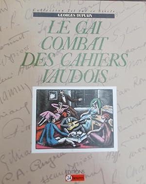Le gai combat des Cahiers Vaudois.: DUPLAIN (Georges)