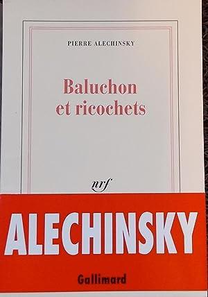 Baluchons et ricochets.: ALECHINSKY (Pierre)