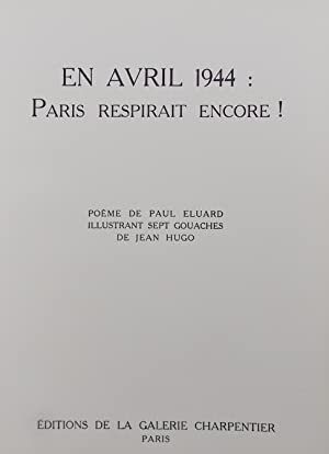 En avril 1944 : Paris respirait encore!: ELUARD (Paul)