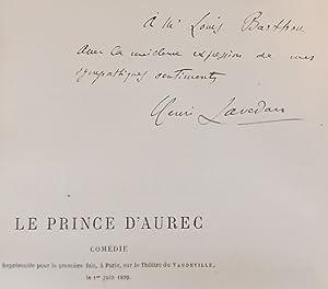 Le prince d'Aurec. Comédie en trois actes.: LAVEDAN (Henri)