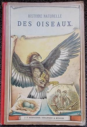 Histoire naturelle des oiseaux. Planches coloriées d'après nature et accompagn&...
