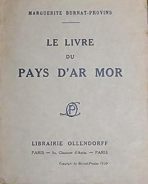 Le livre du Pays d'Ar Mor.: BURNAT-PROVINS (Marguerite)