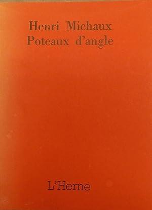 Poteaux d'angle.: MICHAUX (Henri)