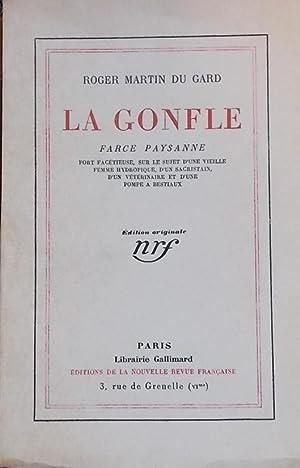 La Gonfle. Farce paysanne.: MARTIN DU GARD (Roger)