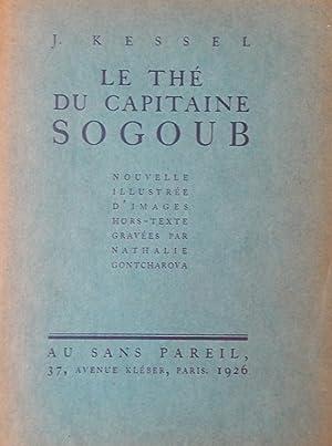 Le thé du capitaine Sogoub.: GONTCHAROVA Nathalie] - KESSEL (Joseph)