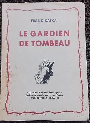 Le gardien de tombeau.: KAFKA (Franz)