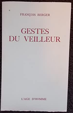 Gestes du veilleur.: BERGER (François)