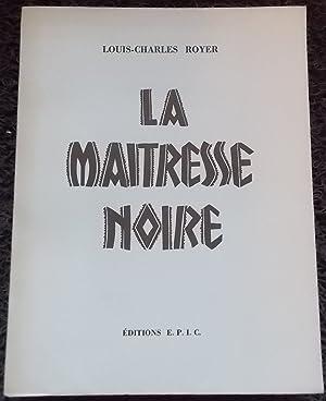 La maîtresse noire.: ROYER (Louis-Charles)