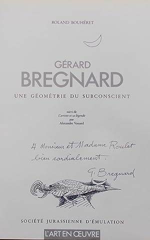 Gérard Bregnard. Une géométrie du subconscient.: BREGNARD] - BOUHERET (Roland)