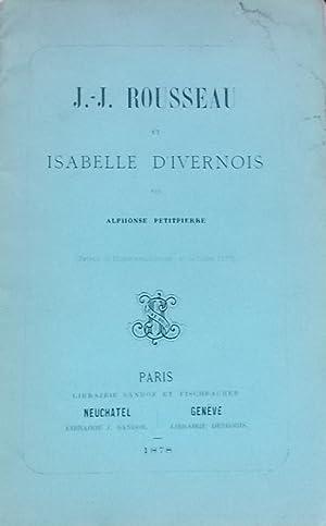J.-J. Rousseau et Isabelle d'Ivernois.: ROUSSEAU] - PETITPIERRE (Alphonse)
