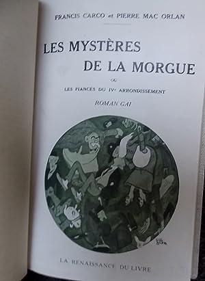 Les mystères de la morgue, ou les fiancés du IVe arrondissement. Roman gai.: CARCO (...