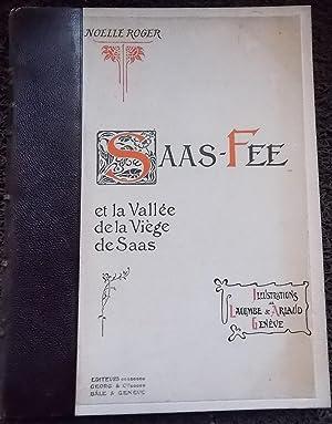 Saas-Fée et la Vallée de la Viège de Saas.: ROGER (Noelle)