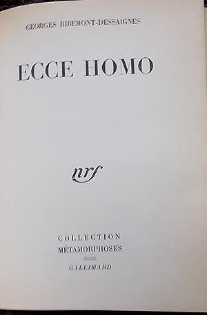Ecce Homo.: RIBEMONT-DESSAIGNE (Georges)