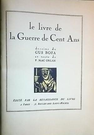 Le livre de la Guerre de Cent Ans.: MAC ORLAN (Pierre) - BOFA (Gus)