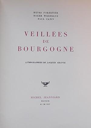 Veillées de Bourgogne.: FORESTIER (Henri) - TISSERAND (Roger) - CAZIN (Paul)