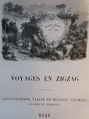 Voyages en zigzag. Ou excursions d'un pensionnat en vacances dans les cantons suisses et sur ...