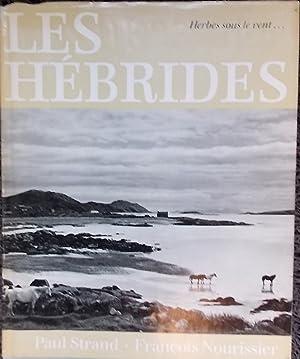 Les Hébrides, pays de l'herbe sous le vent.: STRAND (Paul) / NOURISSIER (François)