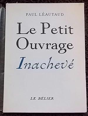 Le petit ouvrage inachevé.: LEAUTAUD (Paul)
