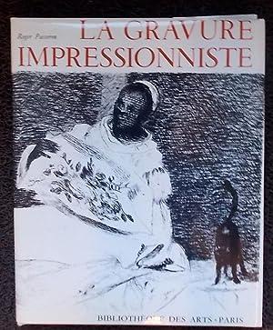 La gravure impressionniste. Origines et rayonnement.: PASSERON (Roger)