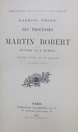 Les prouesses de Martin Robert. Histoire d'un humble.: FERRY (Gabriel)
