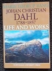 Johan Christian Dahl 1788-1857. Life and Works.: BANG (Marie Lodrup)