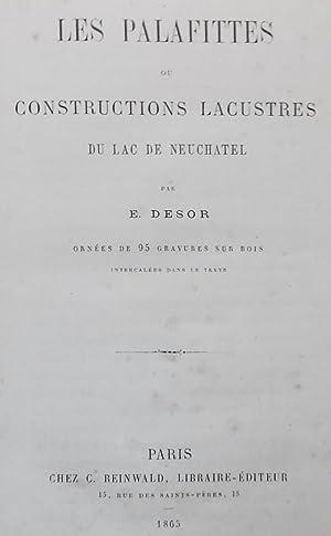 Les palafittes, ou constructions lacustres du lac de Neuchâtel,: DESOR (Edouard)
