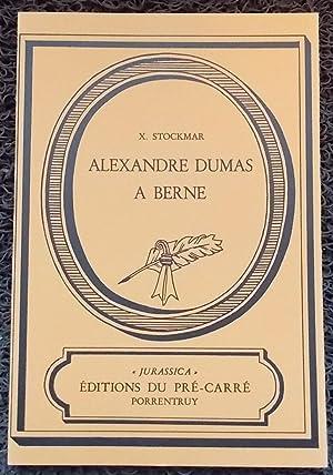 Alexandre Dumas à Berne.: DUMAS] - STOCKMAR (Xavier)