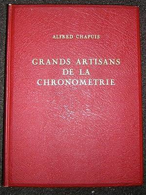 Grands artisans de la chronométrie. Histoire de l'horlogerie au Locle.: CHAPUIS (Alfred...