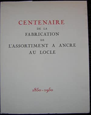 Centenaire de la fabrication de l'assortiment à ancre au Locle (1850-1950).: PELLATON (...