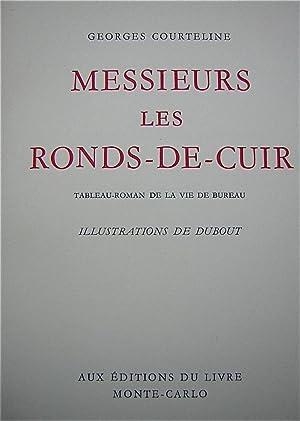 Messieurs les Ronds-de-Cuir. Tableau-roman de la vie de bureau.: DUBOUT] - COURTELINE (Georges)