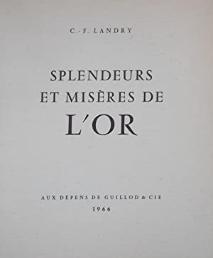 Splendeurs et misères de l'or.: LANDRY (Charles-Fran�ois)