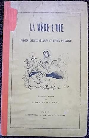 La Mère L'Oie. Poésies, énigmes, chansons et rondes enfantines.: ANONYME
