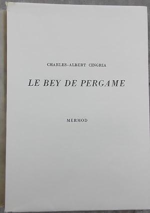 Le Bey de Pergame. Suivi de: Le: CINGRIA (Charles-Albert)