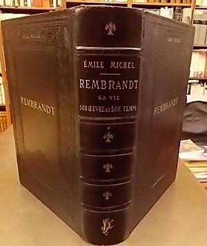 Rembrandt. Sa vie, son oeuvre et son temps.: REMBRANDT] - MICHEL (Emile)
