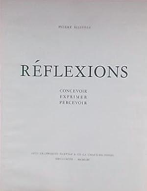 Réflexions. Concevoir, exprimer, percevoir.: HAEFELI (Pierre)