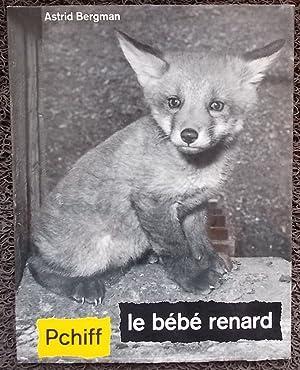 Pchiff, le bébé renard.: BERGMAN (Astrid) / ROY (Claude)