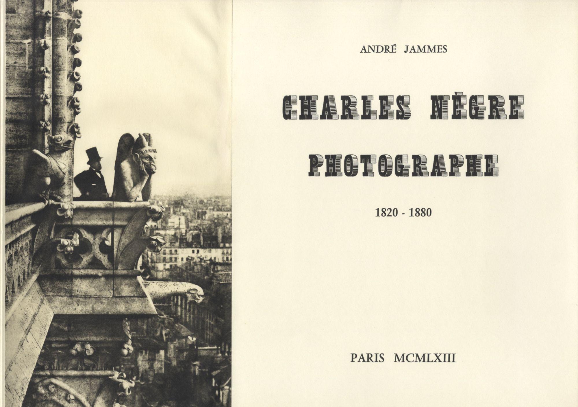 CHARLES NÈGRE PHOTOGRAPHE, 1820-1880.; Preface by Jean Adhémar [NÈGRE]. Jammes, André