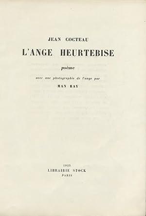 L'ANGE HEURTEBISE; POÈME AVEC UNE PHOTOGRAPHIE DE: MAN RAY]. Cocteau,