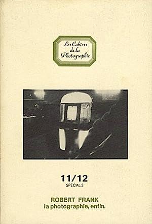 "ROBERT FRANK: LA PHOTOGRAPHIE, EDFIN.""; Les Cahiers: Mora, Gilles, editor"