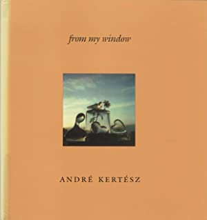 FROM MY WINDOW.; Introduction by Peter MacGill: Kertész, André