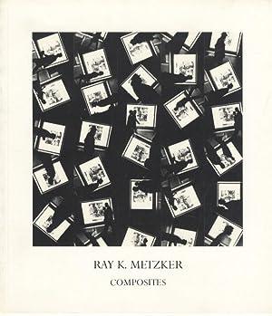 RAY K. METZKER: COMPOSITES.; Introduction by Richard: Metzker, Ray K.