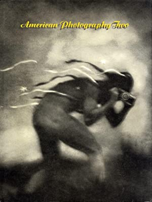 AMERICAN PHOTOGRAPHY TWO.; THE SECOND ANNUAL OF AMERICAN EDITORIAL, ADVERTISING AND POSTER, BOOK,...