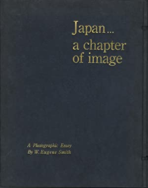 JAPAN. A CHAPTER OF IMAGE.; A Photographic: Smith, W. Eugene