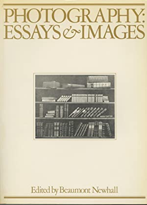 PHOTOGRAPHY: ESSAYS & IMAGES. ILLUSTRATED READINGS IN: Newhall, Beaumont, editor