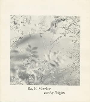 RAY K. METZKER: EARTHLY DELIGHTS.; Introduction by: Metzker, Ray K.