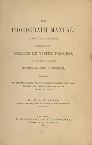 THE PHOTOGRAPH MANUAL A PRACTICAL TREATISE CONTAINING CARTES DE VISITE PROCESS