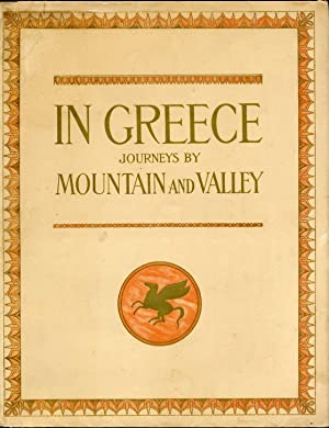 IN GREECE: JOURNEYS BY MOUNTAIN AND VALLEY.;: BOISSONNAS]. Baud-Bovy, Daniel,