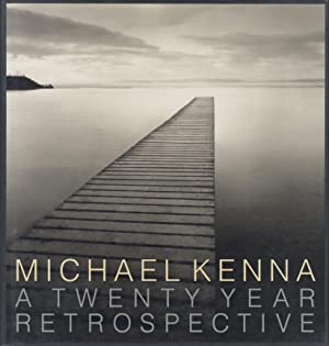 MICHAEL KENNA: A TWENTY YEAR RETROSPECTIVE: Kenna, Michael