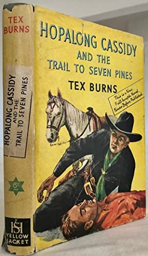 Hopalong Cassidy and the Trail to Seven: L'Amour, Louis, Writing