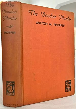 The Boudoir Murder: Propper, Milton M